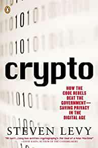 Image for CRYPTO: HOW THE CODE REBELS BEAT THE GOVERNMENT SAVING PRIVACY IN THE DIGIT AL AGE