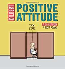 Image for POSITIVE ATTITUDE: A DILBERT COLLECTION