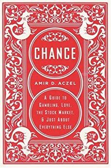 Image for CHANCE: A GUIDE TO GAMBLING, LOVE, THE STOCK MARKET, AND JUST ABOUT EVERYTH ING ELSE