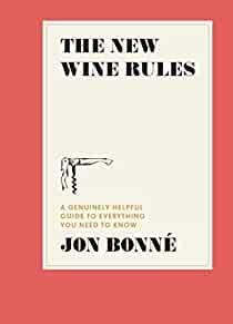 Image for THE NEW WINE RULES: A GENUINELY HELPFUL GUIDE TO EVERYTHING YOU NEED TO KNO W.
