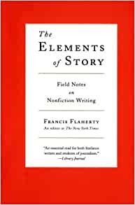 Image for THE ELEMENTS OF STORY: FIELD NOTES ON NONFICTION WRITING