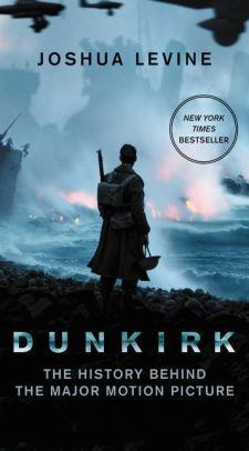 Image for DUNKIRK: THE HISTORY BEHIND THE MAJOR MOTION PICTURE