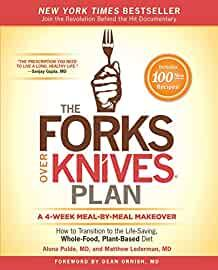 Image for THE FORKS OVER KNIVES PLAN: HOW TO TRANSITION TO THE LIFE-SAVING, WHOLE-FOO D, PLANT-BASED DIET