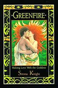 Image for GREENFIRE: MAKING LOVE WITH THE GODDESS