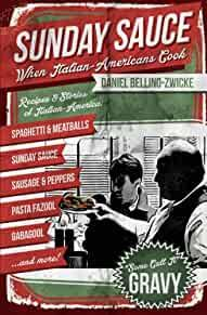 Image for SUNDAY SAUCE: WHEN ITALIAN-AMERICANS COOK