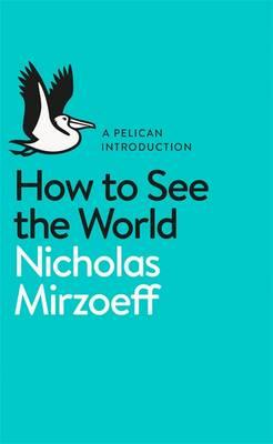Image for HOW TO SEE THE WORLD - PELICAN BOOKS (PAPERBACK)