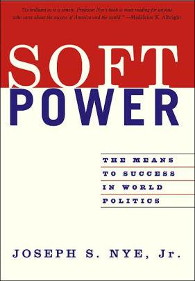 Image for SOFT POWER: THE MEANS TO SUCCESS IN WORLD POLITICS