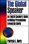 Image for THE GLOBAL SPEAKER: AN ENGLISH SPEAKER'S GUIDE TO MAKING PRESENTATIONS AROU ND THE WORLD