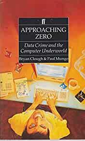 Image for MUNGO APPROACHING ZERO: DATA CRIME AND THE COMPUTER UNDERWORLD