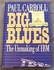 Image for BIG BLUES: THE UNMAKING OF IBM