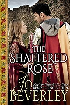 Image for THE SHATTERED ROSE: MEDIEVAL ROMANCE