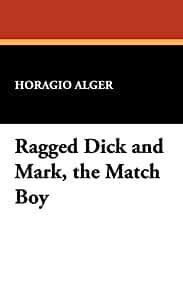 Image for RAGGED DICK AND MARK, THE MATCH BOY