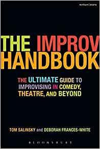 Image for THE IMPROV HANDBOOK: THE ULTIMATE GUIDE TO IMPROVISING IN COMEDY, THEATRE, AND BEYOND