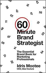 Image for 60-MINUTE BRAND STRATEGIST: THE ESSENTIAL BRAND BOOK FOR MARKETING PROFESSI ONALS