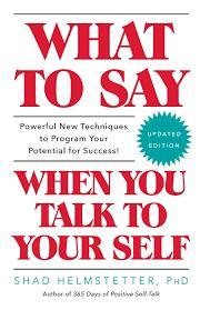 Image for WHAT TO SAY WHEN YOU TALK TO YOUR SELF