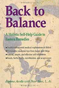 Image for BACK TO BALANCE: A HOLISTIC SELF-HELP GUIDE TO EASTERN REMEDIES