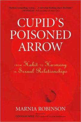 Image for CUPID'S POISONED ARROW: FROM HABIT TO HARMONY IN SEXUAL RELATIONSHIPS