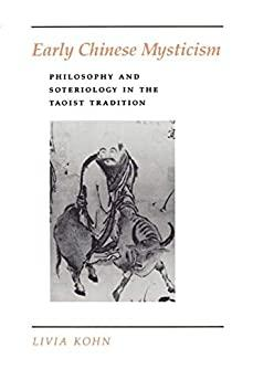 Image for EARLY CHINESE MYSTICISM : PHILOSOPHY AND SOTERIOLOGY IN THE TAOIST TRADITIO N.