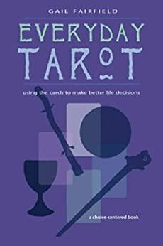 Image for EVERYDAY TAROT: USING THE CARDS TO MAKE BETTER LIFE DECISIONS