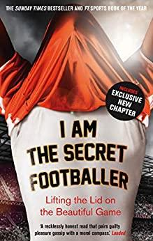Image for I AM THE SECRET FOOTBALLER: LIFTING THE LID ON THE BEAUTIFUL GAME