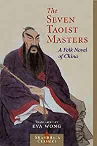 Image for SEVEN TAOIST MASTERS: A FOLK NOVEL OF CHINA (SHAMBHALA CLASSICS)