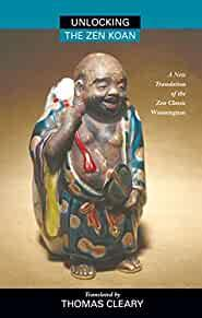 Image for UNLOCKING THE ZEN KOAN: A NEW TRANSLATION OF THE ZEN CLASSIC WUMENGUAM