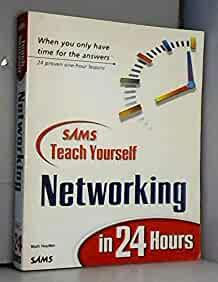 Image for TEACH YOURSELF NETWORKING IN 24 HOURS