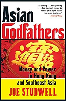 Image for ASIAN GODFATHERS: MONEY AND POWER IN HONG KONG AND SOUTHEAST ASIA