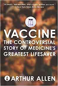 Image for VACCINE: THE CONTROVERSIAL STORY OF MEDICINE'S GREATEST LIFESAVER
