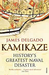 Image for KAMIKAZE: HISTORY'S GREATEST NAVAL DISASTER
