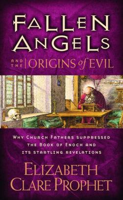 Image for FALLEN ANGELS AND THE ORIGINS OF EVIL: WHY CHURCH FATHERS SUPPRESSED THE BO OK OF ENOCH AND ITS STARTLING REVELATIONS
