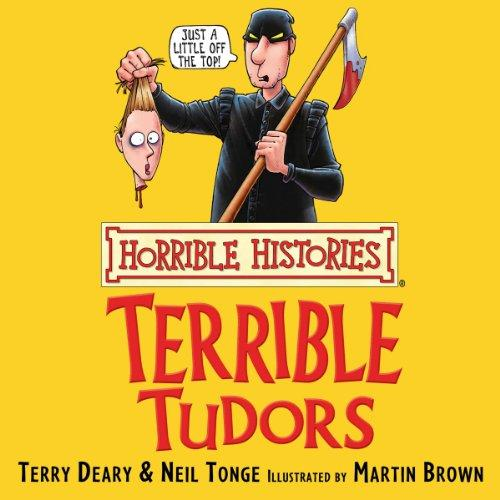 Image for HORRIBLE HISTORIES: TERRIBLE TUDORS