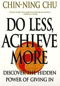 Image for DO LESS, ACHIEVE MORE: DISCOVER THE HIDDEN POWERS GIVING IN