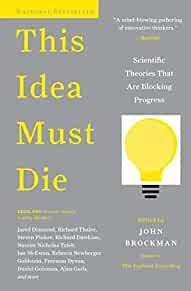 Image for THIS IDEA MUST DIE: SCIENTIFIC THEORIES THAT ARE BLOCKING PROGRESS