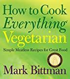 Image for HOW TO COOK EVERYTHING VEGETARIAN: SIMPLE MEATLESS RECIPES FOR GREAT FOOD