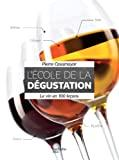 Image for L'COLE DE LA DGUSTATION: LE VIN EN 100 LEONS (VINS) (FRENCH EDITION)