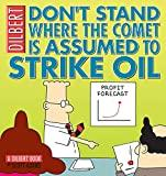Image for DON'T STAND WHERE THE COMET IS ASSUMED TO STRIKE OIL: A DILBERT BOOK