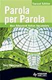 Image for PAROLA PER PAROLA: NEW ADVANCED ITALIAN VOCABULARY (ITALIAN EDITION) (ITALI AN AND ENGLISH EDITION)
