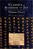 Image for CLASSICS OF BUDDHISM AND ZEN, VOLUME 1: THE COLLECTED TRANSLATIONS OF THOMA S CLEARY