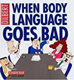 Image for DILBERT : WHEN BODY LANGUAGE GOES BAD