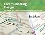Image for COMMUNICATING DESIGN: DEVELOPING WEB SITE DOCUMENTATION FOR DESIGN AND PLAN NING (2ND EDITION) (VOICES THAT MATTER)
