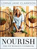 Image for NOURISH THE FIT WOMANS COOKBOOK