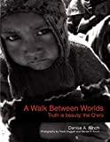 Image for A WALK BETWEEN WORLDS, TRUTH IS BEAUTY, THE Q'ERO