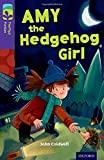 Image for OXFORD READING TREE TREETOPS FICTION: LEVEL 11: AMY THE HEDGEHOG GIRL