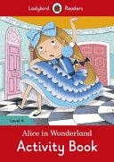 Image for ALICE IN WONDERLAND ACTIVITY BOOK - LADYBIRD READERS LEVEL 4