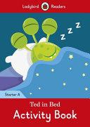 Image for TED IN BED ACTIVITY BOOK - LADYBIRD READERS STARTER LEVEL A.