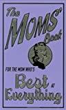 Image for THE MOMS' BOOK - FOR THE MOM WHO'S BEST AT EVERYTHING