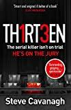 Image for THIRTEEN: THE SERIAL KILLER ISN'T ON TRIAL. HE'S ON THE JURY