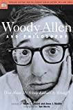 Image for WOODY ALLEN AND PHILOSOPHY: YOU MEAN MY WHOLE FALLACY IS WRONG